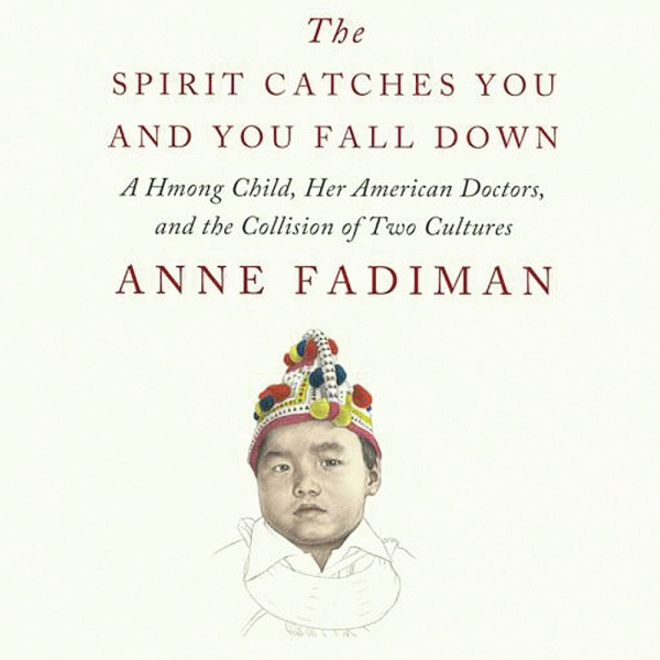 an analysis of two different cultures and their belief systems in the book the spirit catches you an The spirit catches you and you fall down is the hmong word for epilepsy-the story mostly follows a hmong family immigrant to the us and their conflict with the medical community.