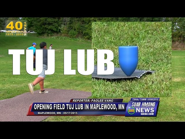SUAB HMONG NEWS: Opening Ceremony for  TUJ LUB  Field in Maplewood, MN - 09/17/2015